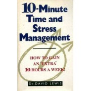10-minute time and stress management - David Lewis - Livre