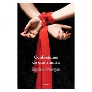 CONFESIONES DE UNA SUMISA. SOPHIE MORGAN
