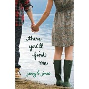 There You'll Find Me, Paperback/Jenny B. Jones