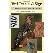 Stackpole Books Bird Tracks and Sign: A Guide to North American Species
