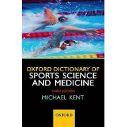 Oxford Dictionary of Sports Science and Medicine by Michael Kent