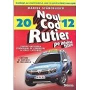 Noul cod rutier pe intelesul tuturor pentru obtinerea permisului de conducere la orice categorie - 2012/Marius Stanculescu