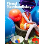 Visual Merchandising, Third Edition: Windows and In-Store Displays for Retail, Paperback