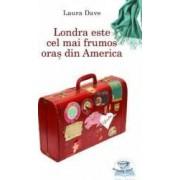 Londra este cel mai frumos oras din America - Laura Dave