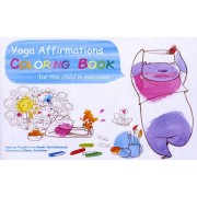 Yoga Affirmations Coloring Book - For the Child in Everyone (Satchidananda Swami)(Paperback / softback) (9780932040008)