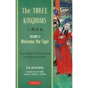 The Three Kingdoms, Volume 3: Welcome the Tiger: The Epic Chinese Tale of Loyalty and War in a Dynamic New Translation (with Footnotes), Paperback/Luo Guanzhong