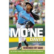 Mo'ne Davis: Remember My Name: My Story from First Pitch to Game Changer, Paperback