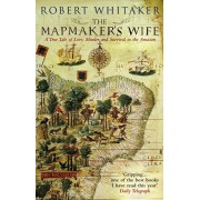 Mapmaker's Wife. A True Tale Of Love, Murder And Survival In The Amazon, Paperback/Robert Whitaker