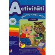 Activitati Pentru Copii Mici 2-3 Ani 39.92 Ed.2