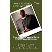 Discerning Your True Spiritual Calling Volume 3: Awakening the God Within