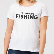 The Dad Collection Id Rather be Fishing Women's T-Shirt - White - S - White