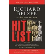 Hit List: An In-Depth Investigation Into the Mysterious Deaths of Witnesses to the JFK Assassination, Paperback/Richard Belzer