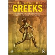 Ancient Greeks. History and Culture from Archaic Times to the Death of Alexander, Paperback/Lynda (University of New England, Australia) Garland