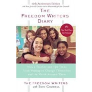The Freedom Writers Diary: How a Teacher and 150 Teens Used Writing to Change Themselves and the World Around Them, Paperback/The Freedom Writers