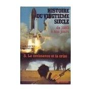 Histoire du vingtième siècle Tome III : La croissance et la crise - Collectif - Livre