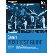 General Test Guide 2020: Pass Your Test and Know What Is Essential to Become a Safe, Competent Amt from the Most Trusted Source in Aviation Tra, Paperback/ASA Test Prep Board