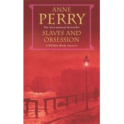 Slaves and Obsession (William Monk Mystery, Book 11). A twisting Victorian mystery of war, love and murder, Paperback/Anne Perry