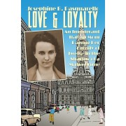 Love & Loyalty: An Immigrant Italian Mom Raising Her Family of Twelve in the Shadow of a Mafia Crime, Paperback