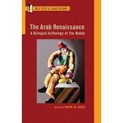 The Arab Renaissance: A Bilingual Anthology of the Nahda, Paperback/Tarek El-Ariss