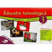 Caiet Educatie Tehnologicaclasa a III-a + 15 Planse - Daniela Stoicescu Stefan Pacearca