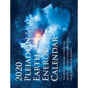 2020 Pleiadian-Earth Energy Calendar: Your guide to conscious evolution and spiritual advancement using 