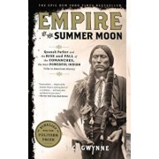 Empire of the Summer Moon: Quanah Parker and the Rise and Fall of the Comanches, the Most Powerful Indian Tribe in American History, Paperback/S. C. Gwynne