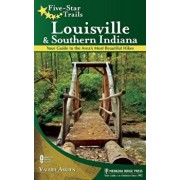 Five-Star Trails: Louisville and Southern Indiana: Your Guide to the Area's Most Beautiful Hikes/Valerie Askren
