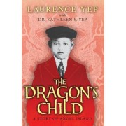The Dragon's Child: A Story of Angel Island, Paperback