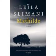 Het land van de anderen: Mathilde - Leïla Slimani