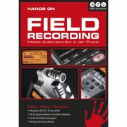 DVD Lernkurs - Hands on Field Recording Mobile Recorder in der Praxis