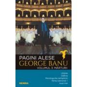 Pagini alese vol. 3 - Marturii - George Banu