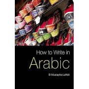 How to Write in Arabic by El Mustapha Lahlali