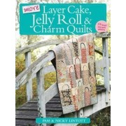 More Layer Cake, Jelly Roll & Charm Quilts by Pam Lintott
