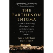 The Parthenon Enigma: A New Understanding of the World's Most Iconic Building and the People Who Made It, Paperback