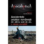 Accidentele aviatice romanesti din ultima suta de ani, o istorie cumplita/Boerescu Dan-Silviu