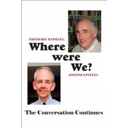 Where Were We?: The Conversation Continues, Hardcover
