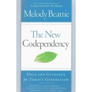 The New Codependency: Help and Guidance for Today's Generation, Paperback