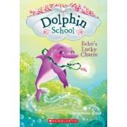 Echo's Lucky Charm (Dolphin School #2), Paperback