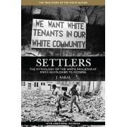 Settlers: The Mythology of the White Proletariat from Mayflower to Modern, Paperback