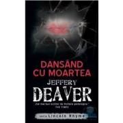 Dansand cu moartea - Jeffery Deaver