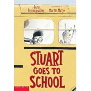 Stuart Goes to School, Paperback/Sara Pennypacker
