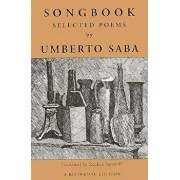 Songbook: Selected Poems from the Canzoniere of Umberto Saba, Paperback/Umberto Saba