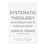 Systematic Theology: An Introduction to Christian Belief, Hardcover