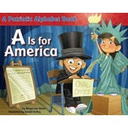 A is for America: A Patriotic Alphabet Book, Paperback/Tanya Lee Stone