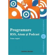 Programare RSS, Atom si Podcast/Traian Anghel