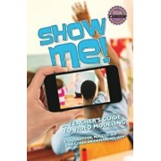 Show Me!: A Teacher's Guide to Video Modeling, Paperback/Carol Dittoe Ma CCC-Slp