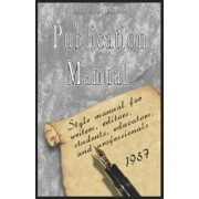 Publication Manual - Style Manual for Writers, Editors, Students, Educators, and Professionals 1957, Paperback/American Psychological Association