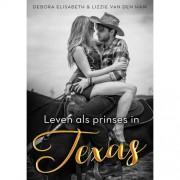 Leven als prinses in Texas - Debra Eliza Mane en Lizzie van den Ham