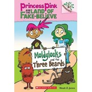 Moldylocks and the Three Beards: A Branches Book (Princess Pink and the Land of Fake-Believe '1), Paperback/Noah Z. Jones