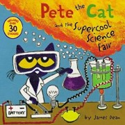 Pete the Cat and the Supercool Science Fair, Paperback/James Dean